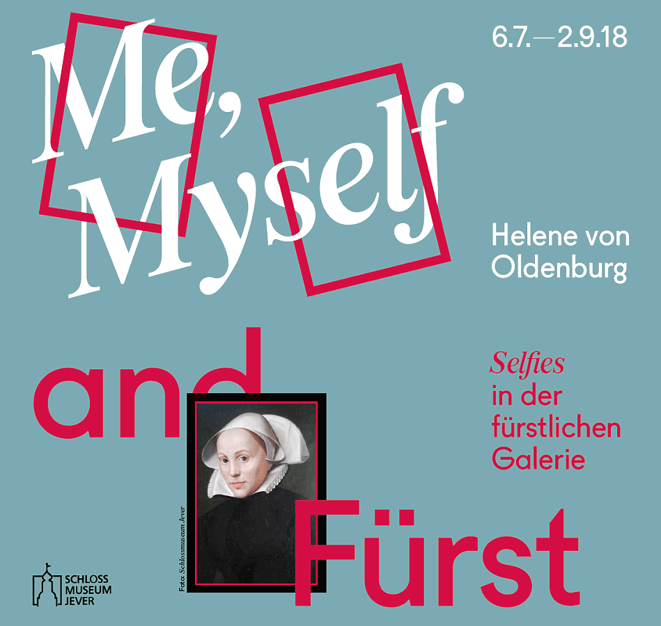 Helene von Oldenburg - Me, Myself and Fürst. Selfies in der fürstlichen Galerie