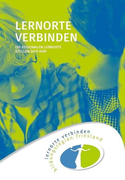 Bildungsregion Friesland - Lernorte verbinden - Die regionalen Lernorte stellen sich vor
