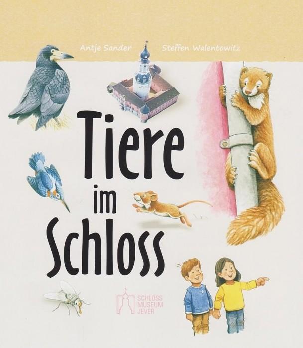 Kleines Sachbuch für Kinder über die 'Tiere im Schloss' erschienen