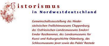 Historismus im historischen Raum - Das Original und historisierendes Interieur im Schloss zu Jever